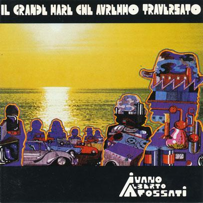IVANO ALBERTO FOSSATI/Il Grande Mare Che Avremmo Traversato(Used CD) (1973/1st) (イヴァノ・アルベルト・フォッサティ/Italy)