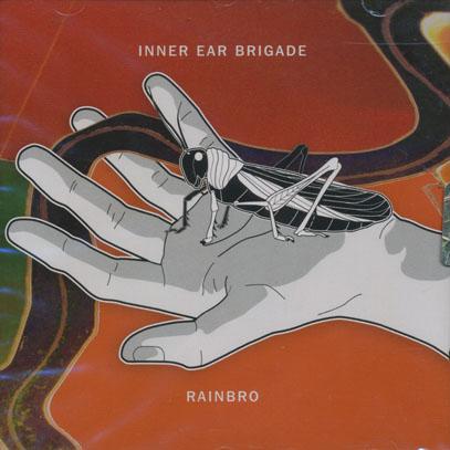 INNER EAR BRIGADE/Rainbro (2012/1st) (インナー・イアー・ブリゲイド/USA)