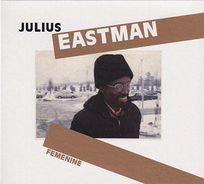 JULIUS EASTMAN/Femenine (1974) (ジュリアス・イーストマン/USA)