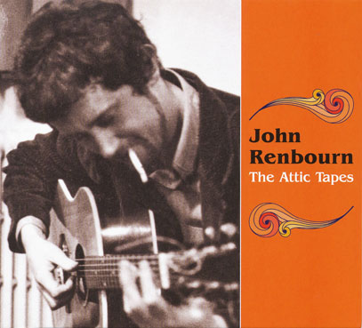 JOHN RENBOURN/Attic Tapes (1960s/Unreleased) (ジョン・レンボーン/UK)