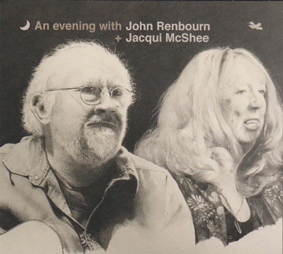 JOHN RENBOURN + JACQUI McSHEE/An Evening With (2000s/Live) (ジョン・レンボーン&ジャッキー・マクシー/UK)