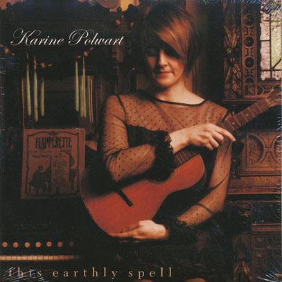 KARINE POLWART/This Earthly Spell (2008/4th) (カリーネ・ポルワート/UK)