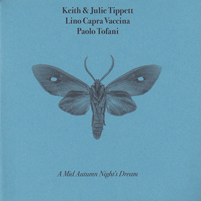 KEITH & JULIE TIPPETT LINO CAPRA VACCINA PAOLO TROFANI/A Mid Autumn's Night Dream (2019) (キース&ジュリー・ティペット,etc)