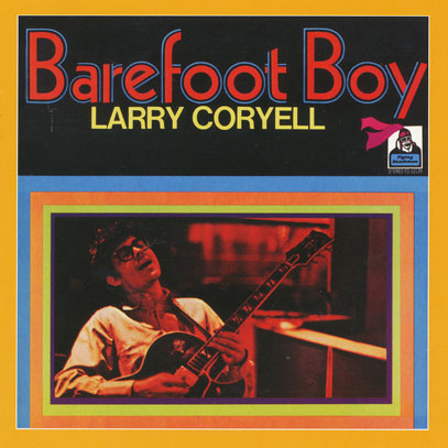LARRY CORYELL/Barefoot Boy(Used CD) (1971/5th) (ラリー・コリエル/USA)
