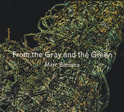 MARC BARRECA/From The Gray And The Green (2019) (マーク・バレッカ/USA)