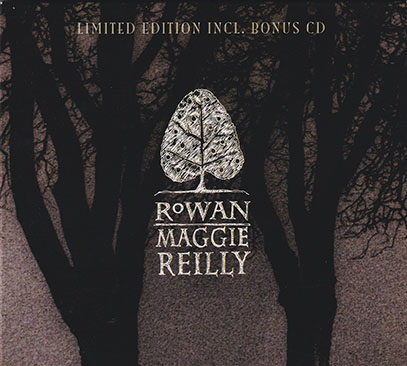 MAGGIE REILLY/Rowan: Limited 2CD Edition (2006/6th) (マギー・ライリー/UK)