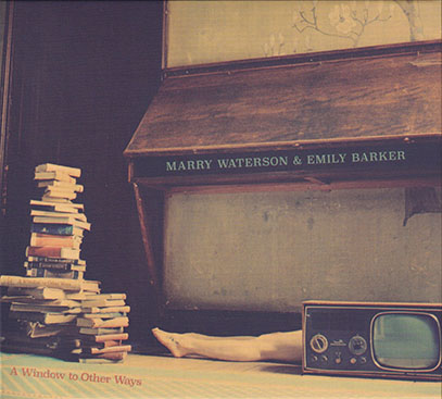 MARRY WATERSON & EMILY BARKER/A Window To Other Ways (2019/1st) (マリー・ウォーターソン&エミリー・バーカー/UK)