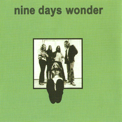 NINE DAYS WONDER/Same + Only The Dancers (1971+74/1+3th) (ナイン・デイズ・ワンダー/German,Ireland)