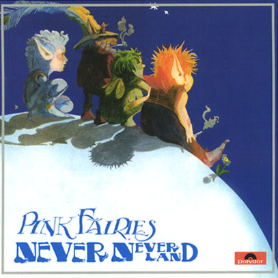 PINK FAIRIES/Never Never Land (1971/1st) (ピンク・フェアリーズ/UK)