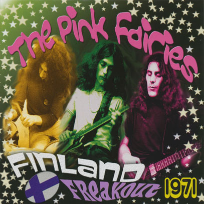 PINK FAIRIES/Finland Freakout 1971 (1971/Unreleased Live) (ピンク・フェアリーズ/UK)