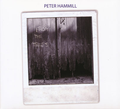 PETER HAMMILL/From The Trees (2017/37th) (ピーター・ハミル/UK)