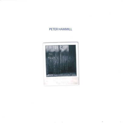 PETER HAMMILL/From The Trees(LP) (2017/37th) (ピーター・ハミル/UK)