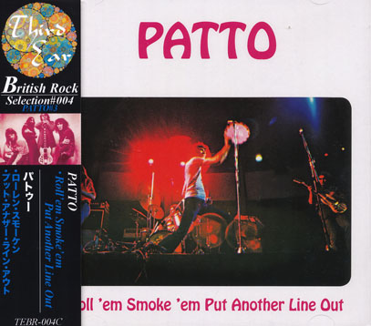 PATTO/Roll 'em Smoke 'em Put Another Line Out(ローレン・スモーケン~) (1972/3rd) (パトゥー/UK)