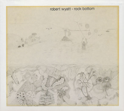 ROBERT WYATT/Rock Bottom (1974/2nd) (ロバート・ワイアット/UK)