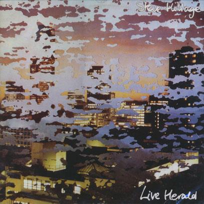 STEVE HILLAGE/Live Herald (1978/Live) (スティーヴ・ヒレッジ/UK)
