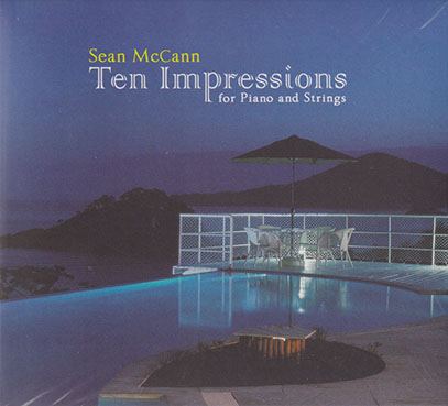 SEAN McCANN/Ten Impressions for Piano and Strings (2015) (ショーン・マッカン/USA)