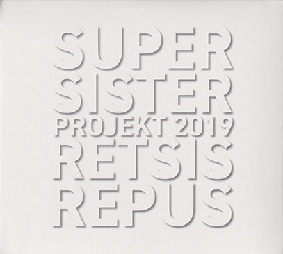 SUPERSISTER/Retsis Repus: Projekt 2019 (2019/6th) (スーパーシスター/Holland)