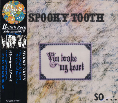 SPOOKY TOOTH/You Broke My Heart(ユー・ブローク・マイ・ハート) (1973/5th) (スプーキー・トゥース/UK)