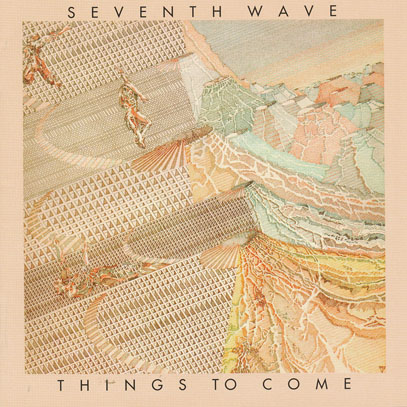 SEVENTH WAVE/Things To Come: Expanded Edition (1974/1st) (セヴンス・ウエイヴ/UK)