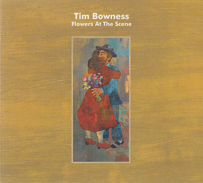 TIM BOWNESS/Flowers At The Scene (2019/5th) (ティム・ボウネス/UK)