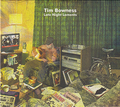 TIM BOWNESS/Late Night Laments: Limited 2CD Edition (2020/6th) (ティム・ボウネス/UK)