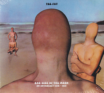 TOE FAT/Bad Side Of The Moon: An Anthology 1970-1972(2CD) (1970-72/Comp.) (トゥ・ファット/UK)