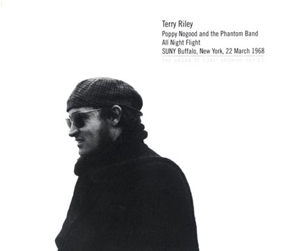 "TERRY RILEY/Poppy Nogood & The Phantom Band ""All  Night Flight"" (1968/Live) (テリー・ライリー/USA)"