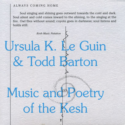 URSULA K. LE GUIN & TODD BARTON/Music And Poetry Of The Kesh (1985/only) (アーシュラ・K・ル・グウィン&トッド・バートン/USA)
