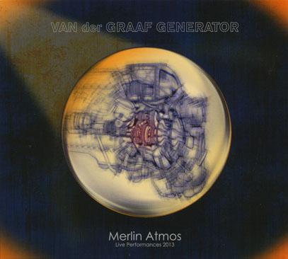 VAN DER GRAAF GENERATOR/Merlin Atmos(2CD Edit) (2013/Live) (ヴァン・ダー・グラーフ・ジェネレーター/UK)