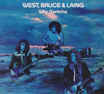 WEST BRUCE & LAING/Why Doncha(Used CD) (1972/1st) (ウエスト・ブルース&レイング/USA,UK)