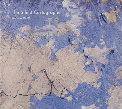 ANDREW HEATH/The Silent Cartographer (2014/1st) (アンドリュー・ヒース/UK)