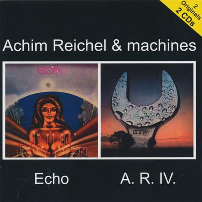 ACHIM REICHEL (& MACHINES)/Echo + A.R.IV (1972-74/2+4th) (アヒム・ライヒェル(&マシーンズ)/German)