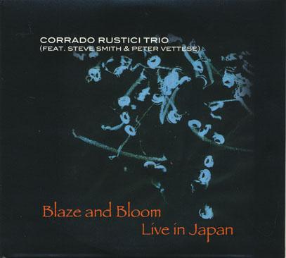 CORRADO RUSTICI TRIO/Blaze And Bloom: Live In Japan (2010/CD+DVD) (コルラド・ルスティーチ・トリオ/Italy,USA,UK)