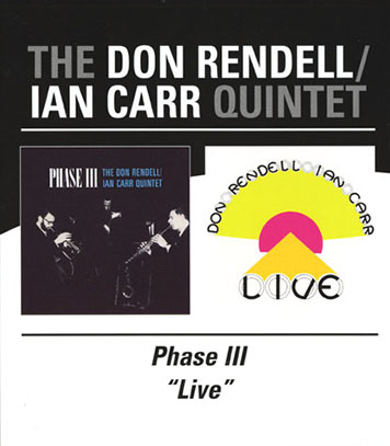 DON RENDELL/IAN CARR QUINTET/Phase III + Live(Used 2CD) (ドン・レンデル/イアン・カー・クィンテット/UK)