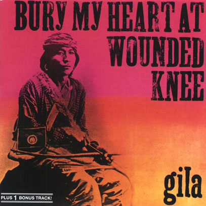 GILA/Bury My Heart At Wounded Knee (1973/2nd) (ギラ/German)