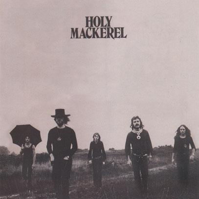 HOLY MACKEREL/Same (1972/only) (ホーリー・マッケラル/UK)