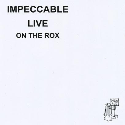 IMPECCABLE/Live On The Rox (1979/Live) (インペッカブル/USA)