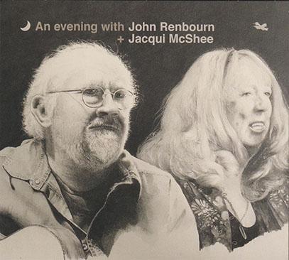 JOHN RENBOURN + JACQUI McSHEE/An Evening With (2000s/Live) (ジョン・レンボーン&ジャッキー・マクシー/UK)