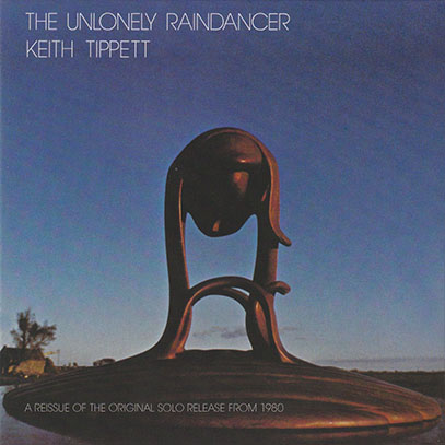 KEITH TIPPETT/The Unlonely Raindancer (1980/2nd) (キース・ティペット/UK)