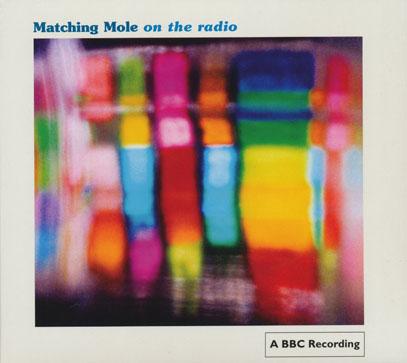 MATCHING MOLE/On The Radio (1972/BBC Live) (マッチング・モウル/UK)