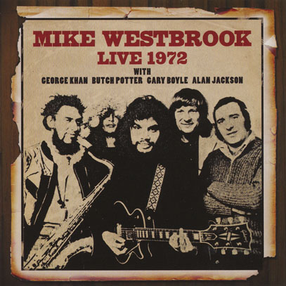 MIKE WESTBROOK/Live 1972 (1972/Live) (マイク・ウエストブルック/UK)