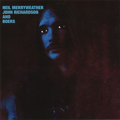 NEIL MERRYWEATHER JOHN RICHARDSON AND BOERS/Same (1970/only) (ニール・メリーウェザー~/Canada)