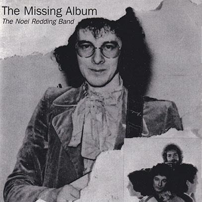 THE NOEL REDDING BAND/The Missing Album(Used CD) (1975-76/Unreleased) (ザ・ノエル・レディング・バンド/USA,Ireland,UK)