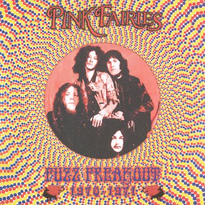 PINK FAIRIES/Fuzz Freakout 1970-1971(LP+CD) (1970-71/Comp.) (ピンク・フェアリーズ/UK)