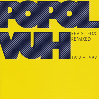 POPOL VUH/Revisited & Remix (1970-99/Comp. & Tribute) (ポポル・ヴー/German)