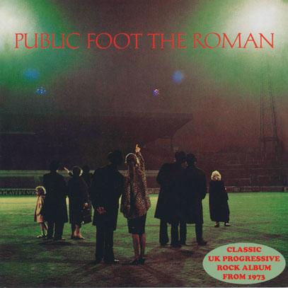 PUBLIC FOOT THE ROMAN/Same (1973/only) (パブリック・フット・ザ・ローマン/UK)