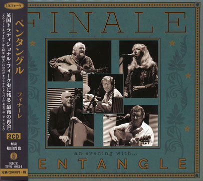 THE PENTANGLE/Finale: An Evening With...(フィナーレ) (2008/Live) (ザ・ペンタングル/UK)