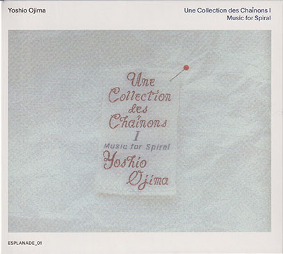 YOSHIO OJIMA/Une Collection Des Chainons I&II: Music For Spiral(2CD) (1988) (尾島由郎/Japan)