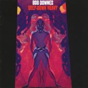 BOB DOWNES/Deep Down Heavy (1970/1st) (ボブ・ダウンズ/UK)