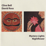 CLIVE BELL & DAVID ROSS/Mystery Lights & Nightflower (2004/1st) (クライヴ・ベル&デヴィッド・ロス/UK)